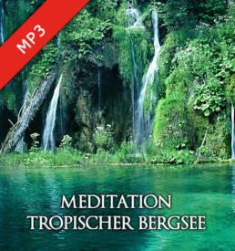 Meditation Tropischer Bergsee